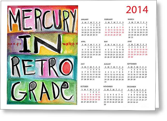 Humor Greeting Cards - Mercury In Retrograde Calendar Card Greeting Card by Linda Woods