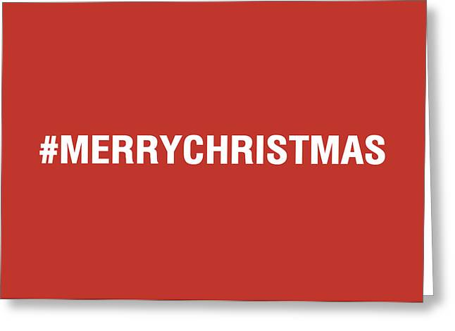 Christmas Greeting Greeting Cards - Merry Christmas Hashtag Greeting Card by Linda Woods