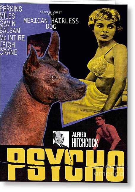 Psycho Movie Greeting Cards - Mexican Hairless Dog - Xoloitzquintle Art Canvas Print - Psycho Movie Poster Greeting Card by Sandra Sij