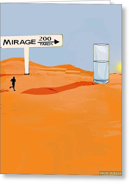 Humour Greeting Cards - Mirage Greeting Card by Colin Dukelow