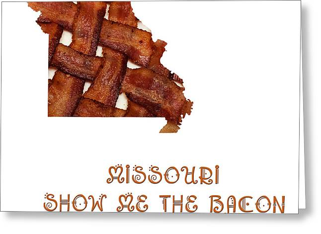 Ingredients Digital Art Greeting Cards - Missouri - Show Me The Bacon - State Map Greeting Card by Andee Design