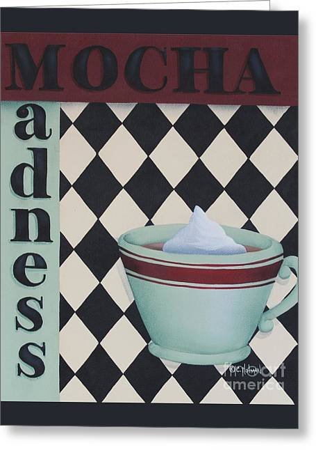 Mocha Madness Greeting Card by Catherine Holman