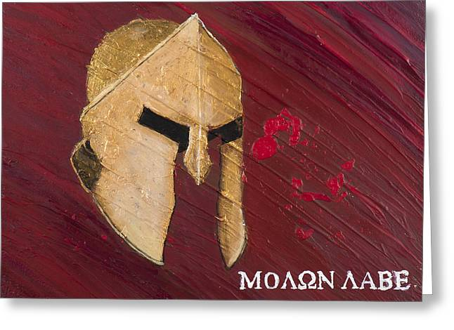Spartan Greeting Cards - Molon Labe Greeting Card by Lifeblood Art