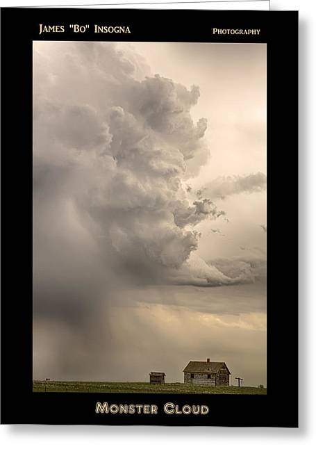 Storm Prints Photographs Greeting Cards - Monster Cloud Poster Greeting Card by James BO  Insogna