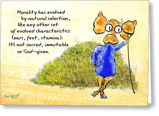 Morality Has Evolved Greeting Card by Ben Isacat