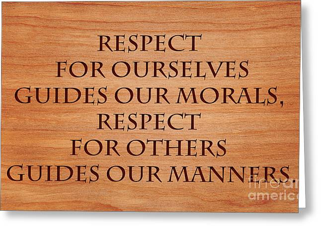 Respect For Others Greeting Cards - Morals and Manners Greeting Card by Sari ONeal