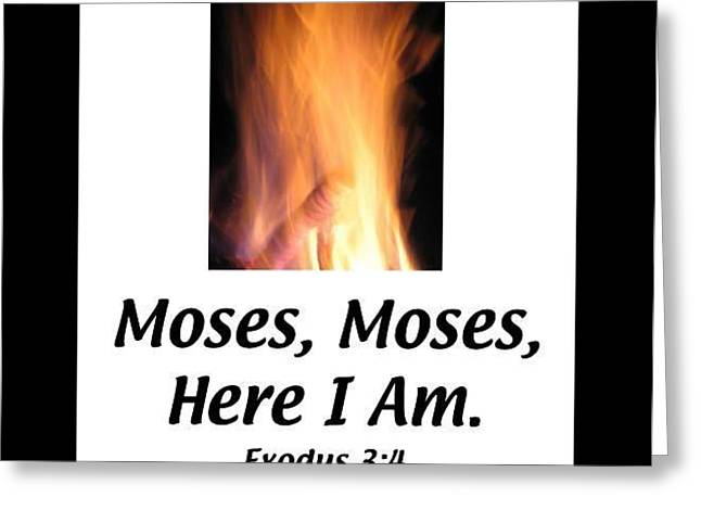 Moses Here I Am Greeting Card by FOR THE LOVE OF ART