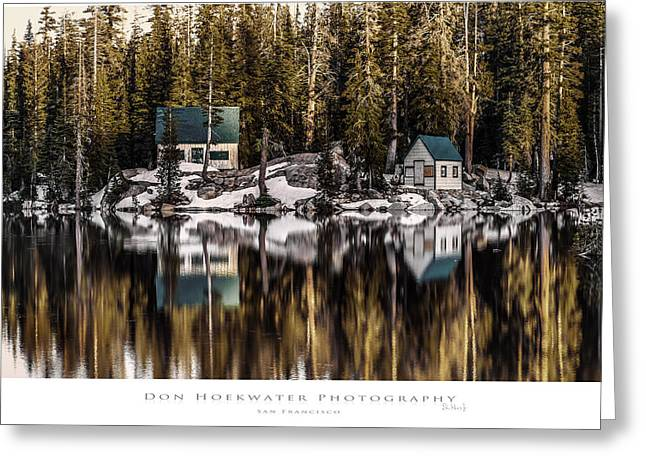 Ebbetts Pass Greeting Cards - Mosquito Lake Huts Greeting Card by PhotoWorks By Don Hoekwater