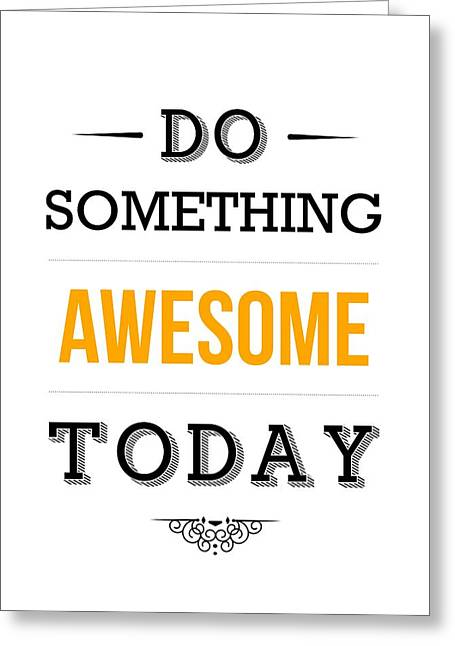 Do Something Greeting Cards - Motivational Typography Poster Greeting Card by Lab No 4 - The Quotography Department