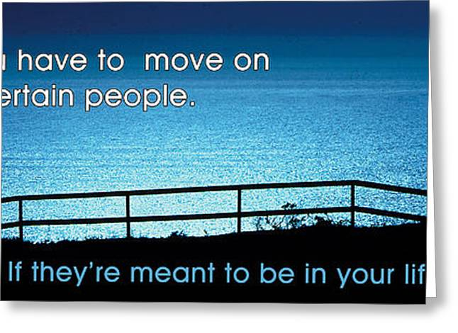 Lessons Greeting Cards - Move On Greeting Card by Mike Flynn