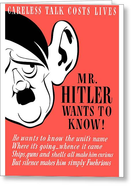 Adolf Greeting Cards - Mr Hitler Wants To Know Greeting Card by War Is Hell Store