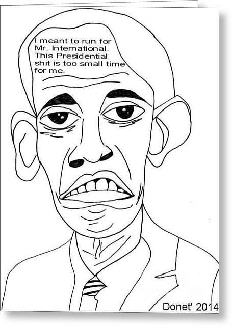 Barack Obama Drawings Greeting Cards - Mr. International Greeting Card by Donna Daugherty
