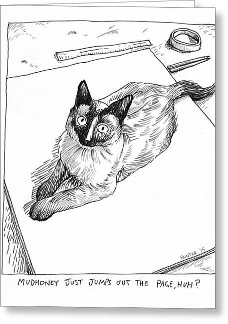 Cat Drawings Greeting Cards - Mudhoney jumps out the page Greeting Card by Steve Hunter