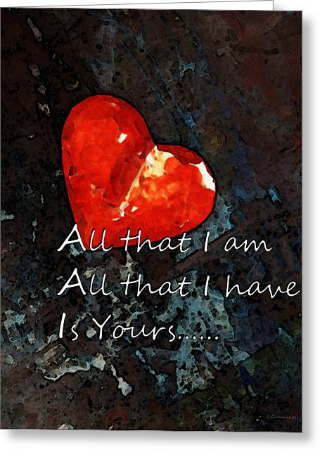 Anniversary Gift Greeting Cards - My All - Love Romantic Art Valentines Day Greeting Card by Sharon Cummings