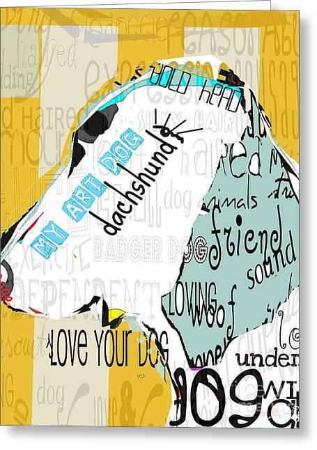 Dachshund Art Digital Art Greeting Cards - My Art Dachshund Greeting Card by Bri Buckley