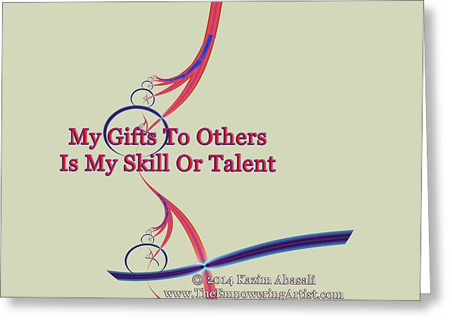 Empower Greeting Cards - My Gifts To Others Greeting Card by Kazim  Abasali