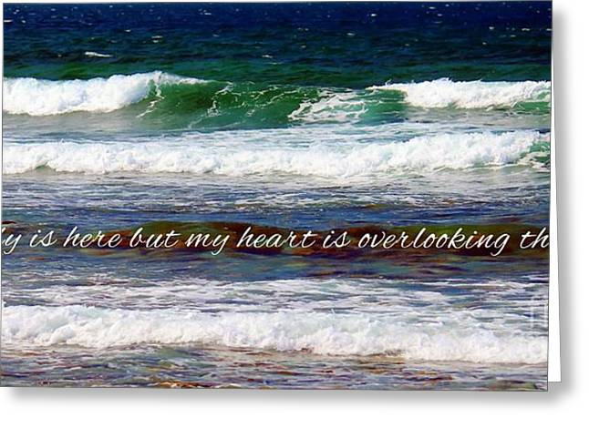 My Ocean Greeting Cards - My Heart is Overlooking the Ocean Greeting Card by Barbara Griffin