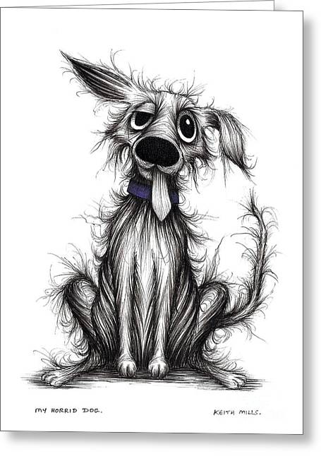Puppies Drawings Greeting Cards - My horrid dog Greeting Card by Keith Mills