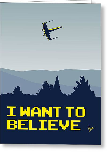 X Wing Greeting Cards - My I want to believe minimal poster- xwing Greeting Card by Chungkong Art