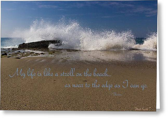 Ocean Art Photos Greeting Cards - My Life Greeting Card by Heidi Smith