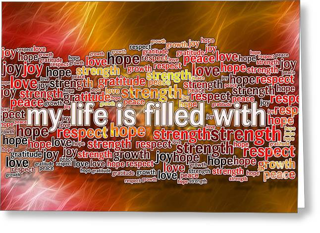 Laws Of Thought Greeting Cards - My Life is Filled - Positive Affirmations Greeting Card by Digital Moments
