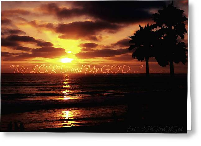 My Ocean Greeting Cards - My Lord and My God Greeting Card by Sharon Soberon