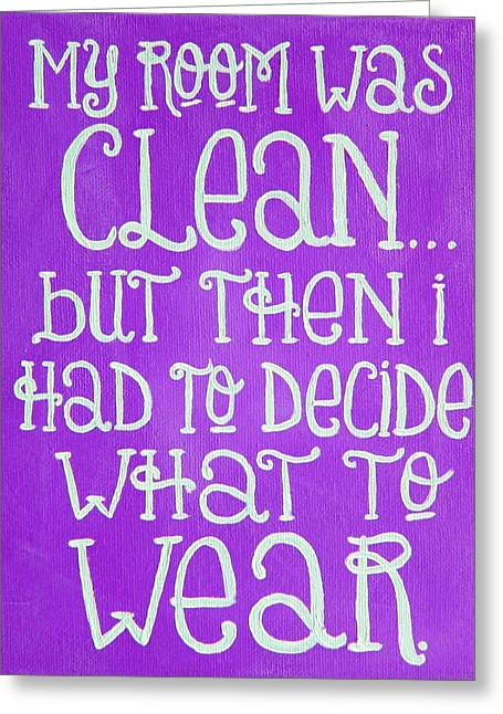 Clean Room Greeting Cards - My Room Was Clean Purple Greeting Card by Michelle Eshleman