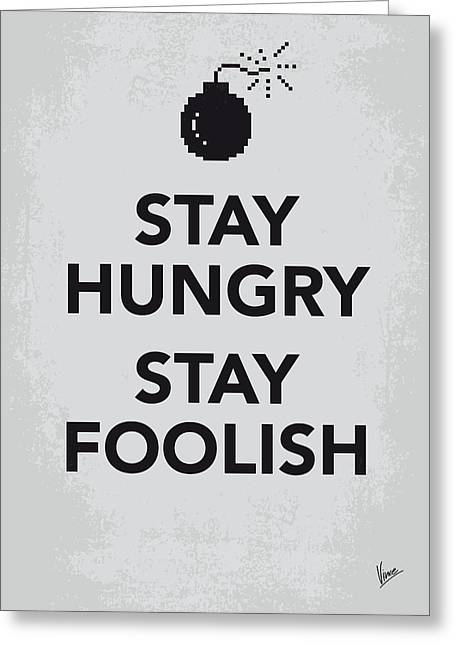 Stewart Greeting Cards - My Stay Hungry Stay Foolish poster Greeting Card by Chungkong Art