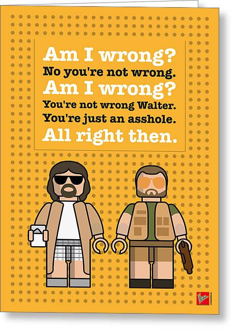 Rugged Greeting Cards - My The Big Lebowski lego dialogue poster Greeting Card by Chungkong Art