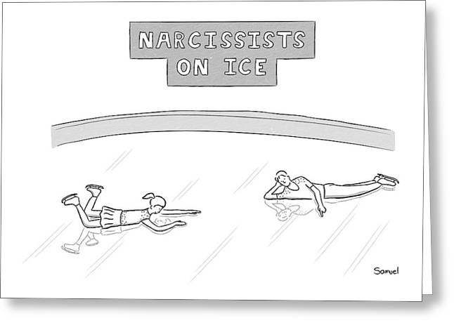 Narcissists On Ice -- Two Figure Skaters Stare Greeting Card by Jacob Samuel