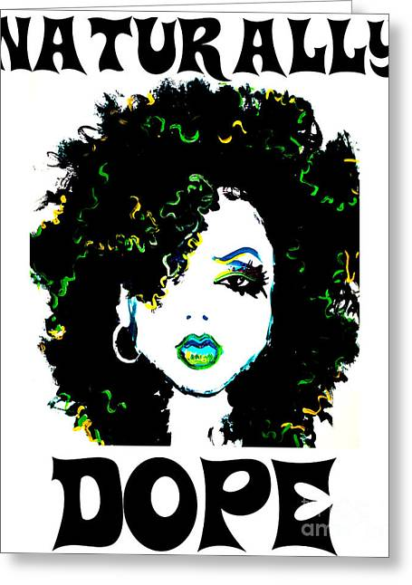 Naturally Dope Greeting Card by Respect the Queen