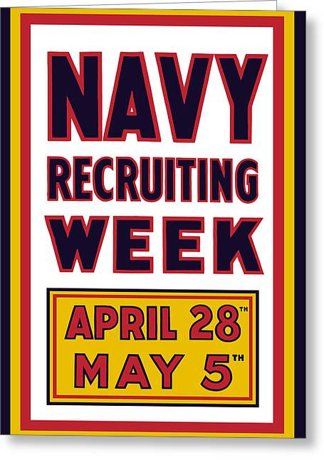 War Propaganda Mixed Media Greeting Cards - Navy Recruiting Week  Greeting Card by War Is Hell Store