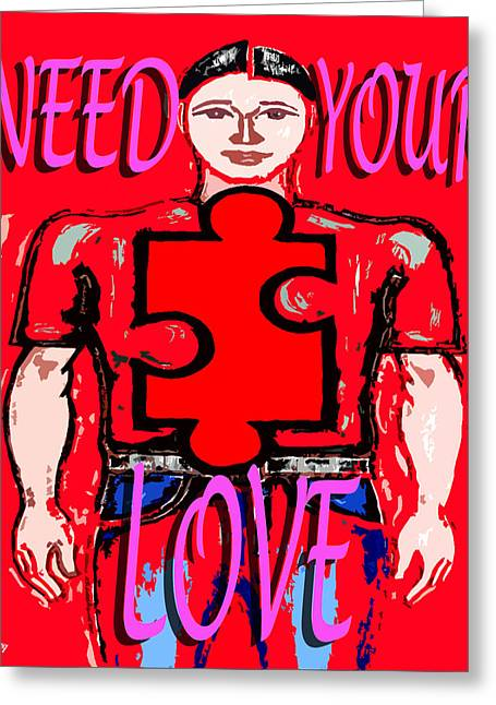 Buy Tshirts Mixed Media Greeting Cards - Need Your Love Greeting Card by Patrick J Murphy