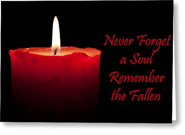 Beeswax Greeting Cards - Never Forget a Soul Remember the Fallen Greeting Card by Semmick Photo
