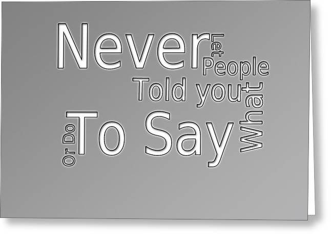 Moral Greeting Cards - Never let People Greeting Card by Horacio Chaverri