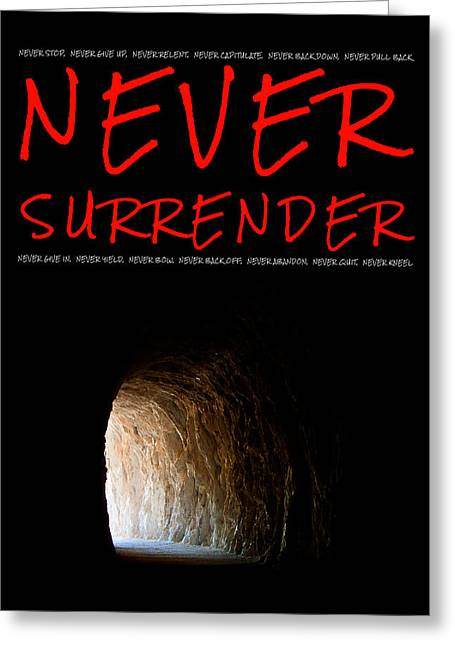 Motivational Poster Greeting Cards - Never Surrender Greeting Card by Weston Westmoreland