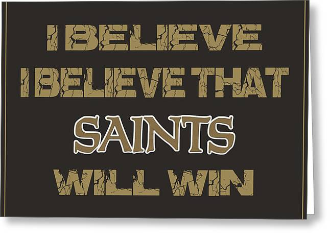 Player Greeting Cards - New Orleans Saints I Believe Greeting Card by Joe Hamilton