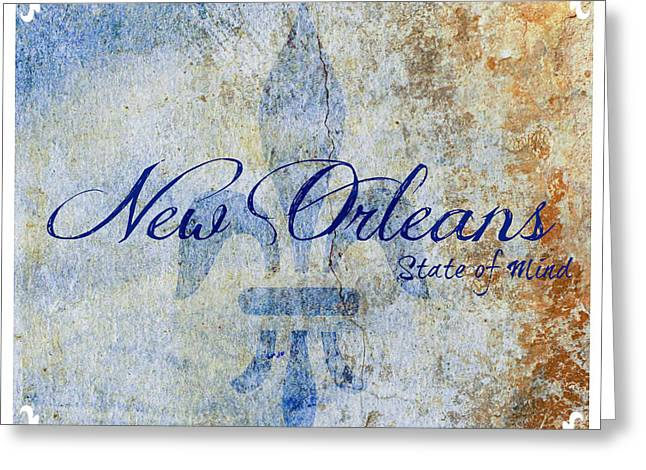 New Mind Greeting Cards - New Orleans State of Mind Typography Greeting Card by Susan Bordelon