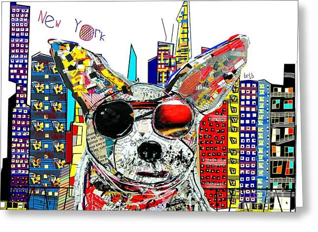 Dog Art Mixed Media Greeting Cards - New York Chihuahua Greeting Card by Bri Buckley