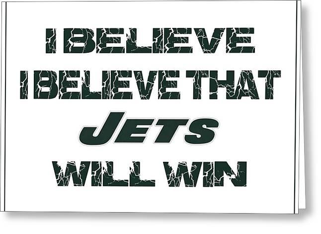 Sports Greeting Cards - New York Jets I Believe Greeting Card by Joe Hamilton
