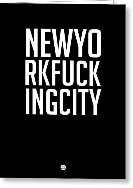 Fun New Art Greeting Cards - Newyorkfuckingcity  Greeting Card by Naxart Studio