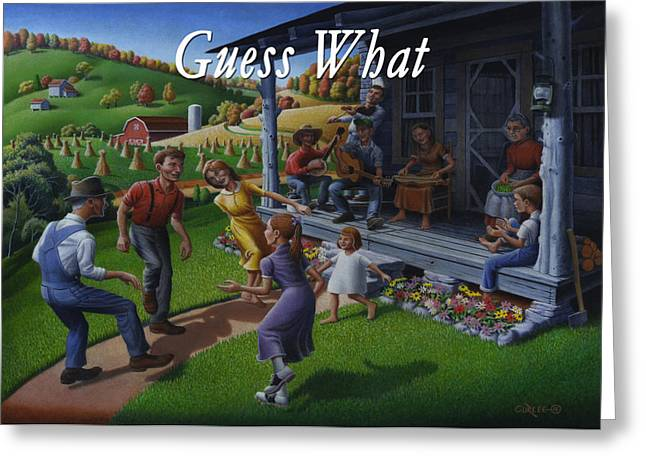 Tn Paintings Greeting Cards - No 23 Guess What Friendship Greeting Card Greeting Card by Walt Curlee