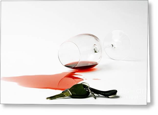 Spilled Wine Greeting Cards - No drunk driving Greeting Card by Patricia Hofmeester