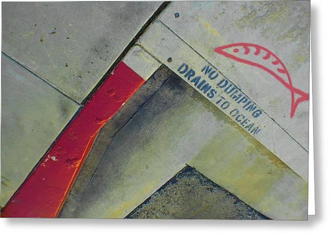 No Dumping - Drains To Ocean No 1 Greeting Card by Ben and Raisa Gertsberg