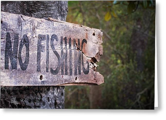 Brenda Bryant Greeting Cards - No Fishing Greeting Card by Brenda Bryant