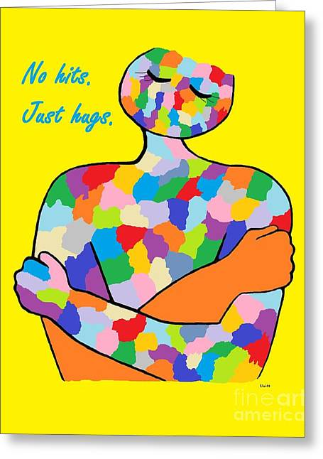 No Hits. Just Hugs. Greeting Card by Eloise Schneider