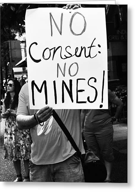 Protest Greeting Cards - No Mines  Greeting Card by Jerry Cordeiro