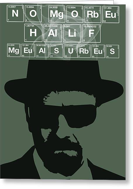 Money Quotes Greeting Cards - No More Half Measures by Walter White Greeting Card by Florian Rodarte