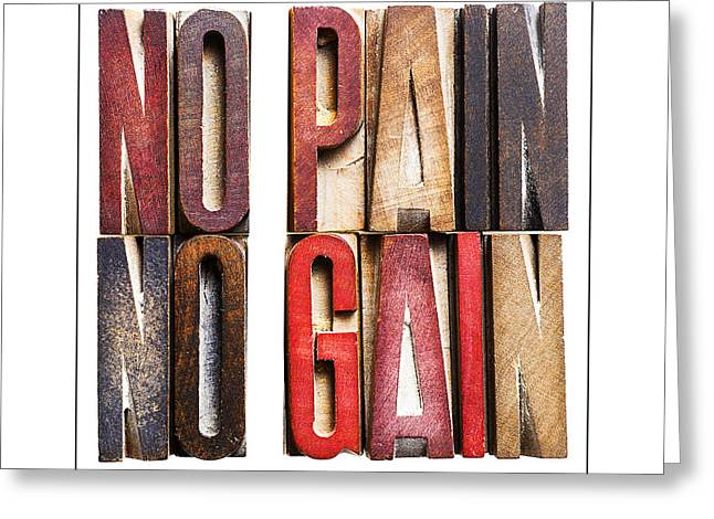 No Pain-no Gain Greeting Card by Donald  Erickson