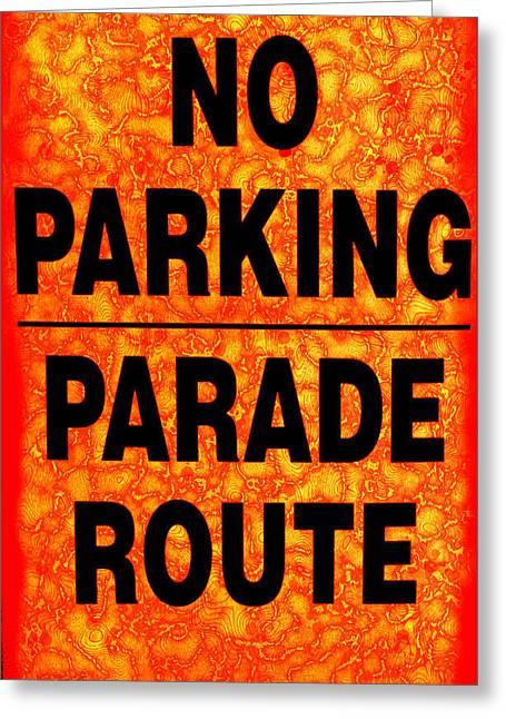 Fun Image Greeting Cards - No Parking...Parade Route Greeting Card by Colleen Kammerer